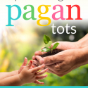 Parenting Pagan Tots
