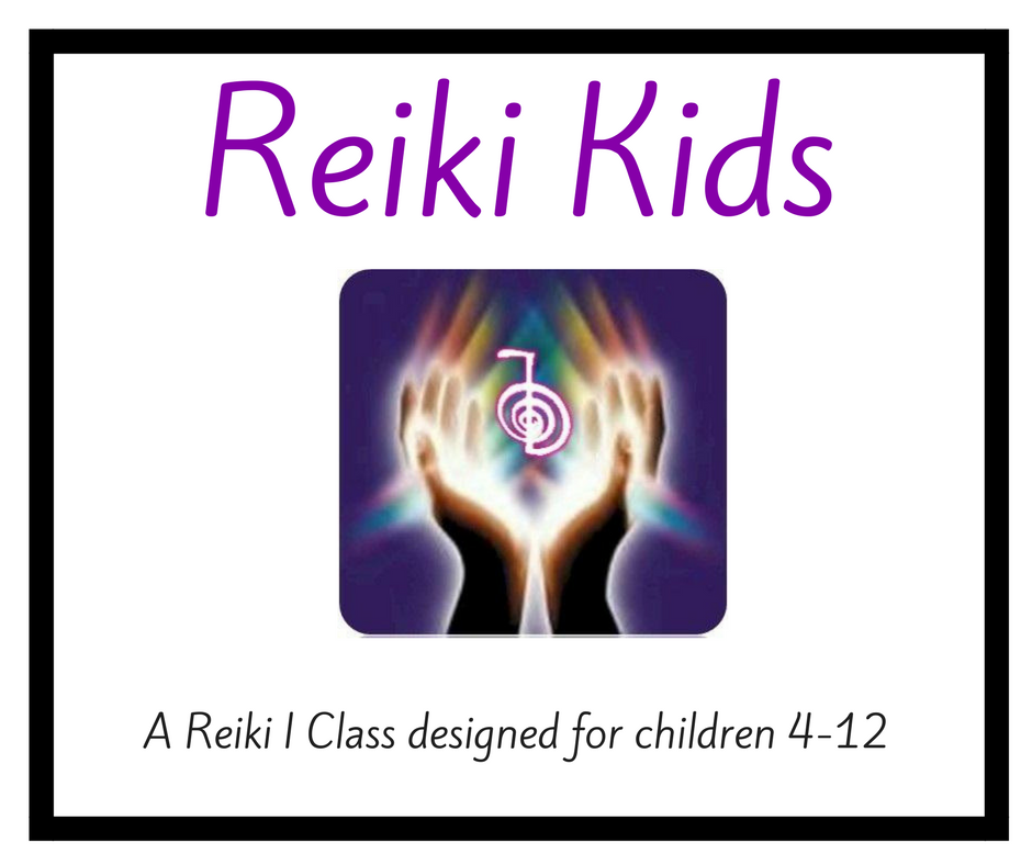 Reiki Kids - A Reiki 1 Class designed for children 4-12